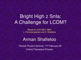 Bright High z SnIa:  A Challenge for LCDM?