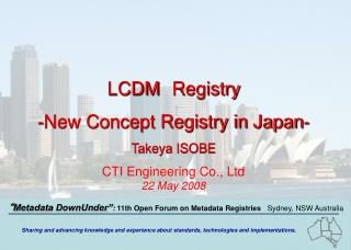 LCDM Registry  -New Concept Registry in Japan- Takeya ISOBE CTI Engineering Co., Ltd 22 May 2008