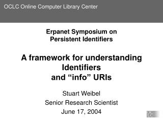 Stuart Weibel Senior Research Scientist June 17, 2004