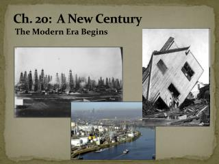 Ch. 20:  A New Century