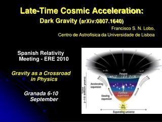 Late-Time Cosmic Acceleration: Dark Gravity ( arXiv:0807.1640) Francisco S. N. Lobo,