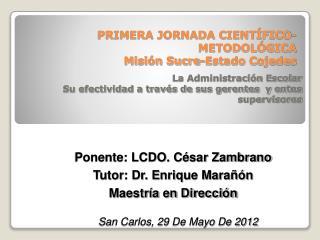 PRIMERA JORNADA CIENT�FICO-METODOL�GICA Misi�n Sucre-Estado Cojedes