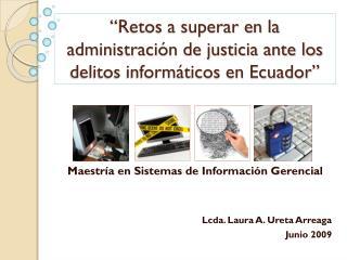 """""""Retos a superar en la administración de justicia ante los delitos informáticos en Ecuador"""""""