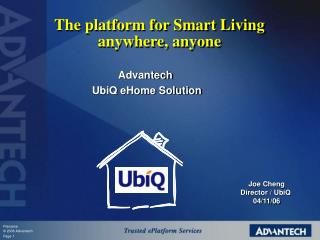 The platform for Smart Living anywhere, anyone