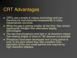CRT Advantages