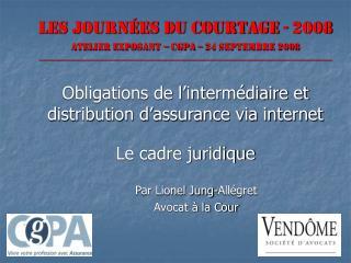 Les Journées du Courtage - 2008 Atelier exposant – CGPA – 24 septembre 2008