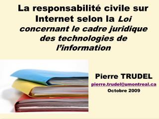 Pierre TRUDEL pierre.trudel@umontreal Octobre 2009
