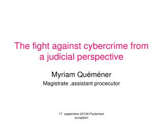 The fight against cybercrime from a judicial perspective