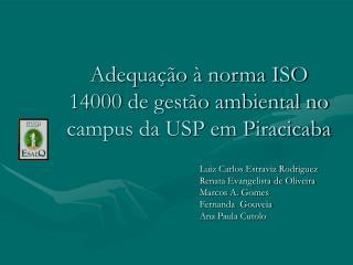 Adequação à norma ISO 14000 de gestão ambiental no campus da USP em Piracicaba