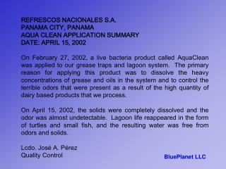 REFRESCOS NACIONALES S.A. PANAMA CITY, PANAMA AQUA CLEAN APPLICATION SUMMARY DATE: APRIL 15, 2002