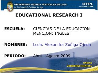 EDUCATIONAL RESEARCH I