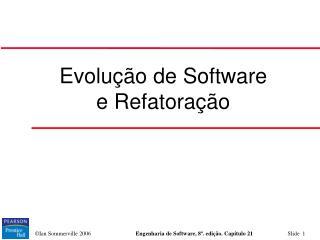 Evolução de Software e Refatoração