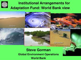Institutional Arrangements for Adaptation Fund: World Bank view