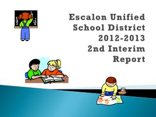 Escalon Unified School District  2012-2013  2nd Interim Report
