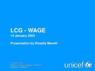 LCG - WAGE 14 January 2004 Presentation by Rosella Morelli