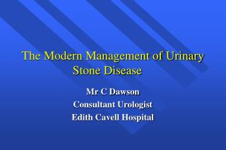 The Modern Management of Urinary Stone Disease