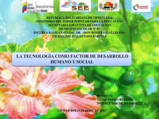 LA TECNOLOGÌA COMO FACTOR DE DESARROLLO HUMANO Y SOCIAL