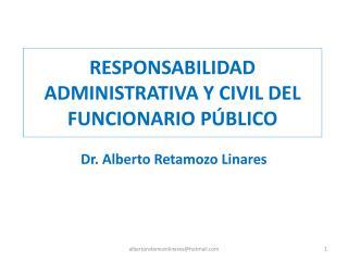 RESPONSABILIDAD ADMINISTRATIVA Y CIVIL DEL FUNCIONARIO PÚBLICO