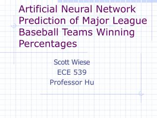 Artificial Neural Network Prediction of Major League Baseball Teams Winning Percentages