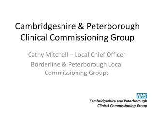 Cambridgeshire & Peterborough Clinical Commissioning Group