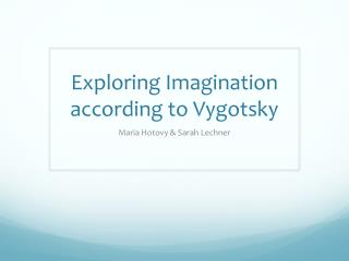 Exploring Imagination according to Vygotsky