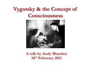 Vygotsky & the Concept of Consciousness