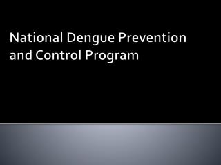 National Dengue Prevention and Control Program