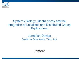 Systems Biology, Mechanisms and the Integration of Localised and Distributed Causal Explanations