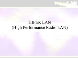 HIPER LAN (High Performance Radio LAN)