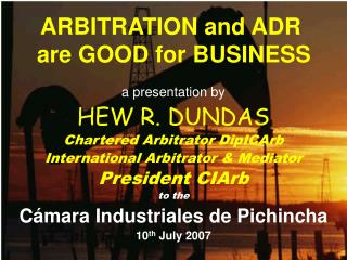 ARBITRATION and ADR  are GOOD for BUSINESS