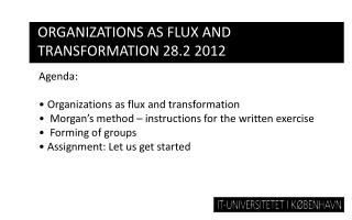 ORGANIZATIONS AS FLUX AND TRANSFORMATION 28.2 2012