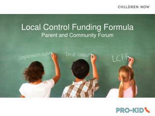 Local Control Funding Formula Parent and Community Forum