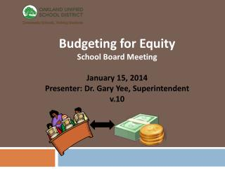 Budgeting for Equity  School Board Meeting January 15, 2014