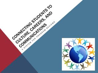 Connecting students to Culture, careers, and communications