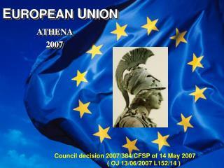 E UROPEAN  U NION  ATHENA                     2007