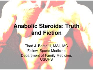 Anabolic Steroids: Truth and Fiction