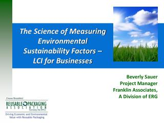The Science of Measuring Environmental Sustainability Factors �  LCI for Businesses