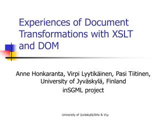 Experiences of Document Transformations with XSLT and DOM