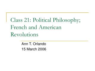 Class 21: Political Philosophy; French and American Revolutions
