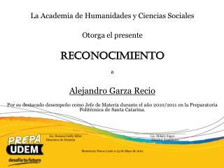 La Academia de Humanidades y Ciencias Sociales Otorga el presente Reconocimiento a