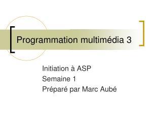Programmation multimédia 3