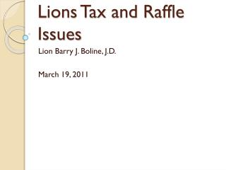 Lions Tax and Raffle  Issues