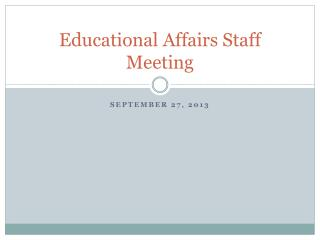 Educational Affairs Staff Meeting