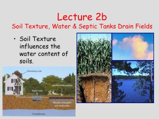 Lecture 2b Soil Texture, Water & Septic Tanks Drain Fields