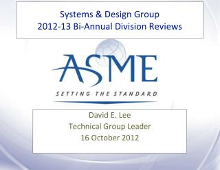 Systems & Design Group 2012-13 Bi-Annual Division Reviews
