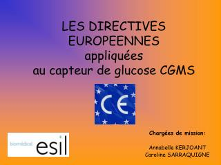 LES DIRECTIVES EUROPEENNES appliqu�es au capteur de glucose CGMS