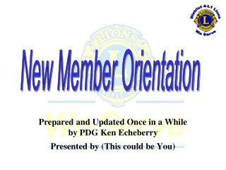 Prepared and Updated Once in a While by PDG Ken Echeberry Presented by (This could be You)