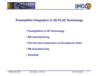 Preamplifiers in 3D Technology  EM manufacturing  Part list and component Lot Acceptance Tests