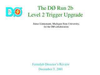 The D� Run 2b  Level 2 Trigger Upgrade