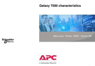 Galaxy 7000 characteristics